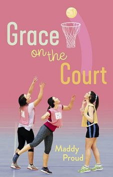 Grace on the Court, Maddy Proud