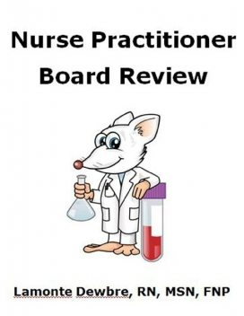 Nurse Practitioner Board Review, MSN, FNP, Lamonte Dewbre, RN