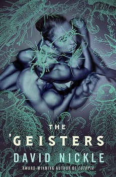 The 'Geisters, David Nickle