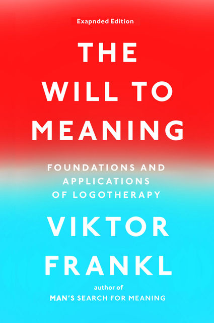 The Will to Meaning, Viktor Frankl