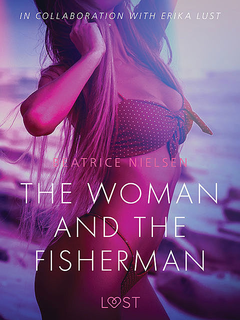 The Woman and the Fisherman – Erotic Short Story, Beatrice Nielsen