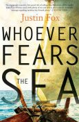 Whoever Fears the Sea, Justin Fox