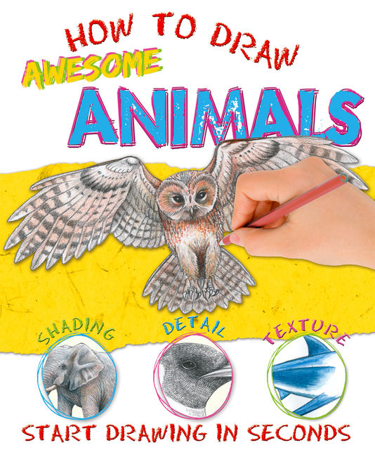 How to Draw Awesome Animals, Miles Kelly