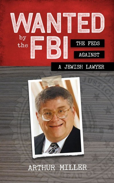Wanted by the FBI, Arthur Miller