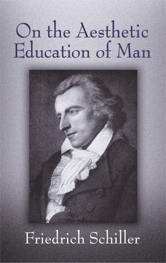 On the Aesthetic Education of Man, Friedrich Schiller