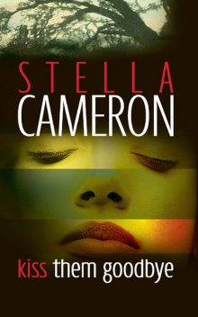 Kiss Them Goodbye, Stella Cameron
