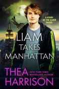 Liam Takes Manhattan, Thea Harrison