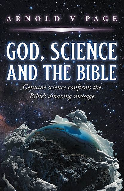 God, Science and the Bible, Arnold V. Page