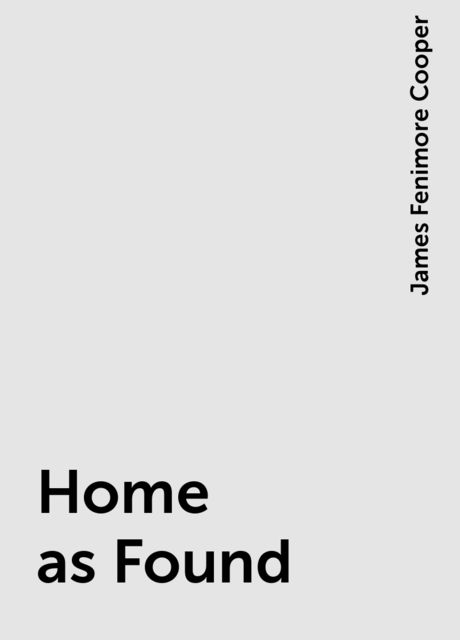 Home as Found, James Fenimore Cooper