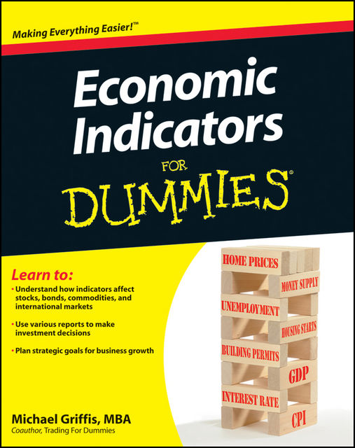 Economic Indicators For Dummies, Michael Griffis