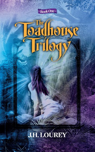 The Toadhouse Trilogy: Book One, J.H.Lourey