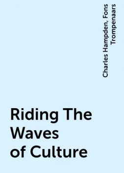 Riding The Waves of Culture, Fons Trompenaars, Charles Hampden