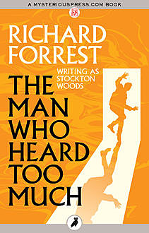 The Man Who Heard Too Much, Richard Forrest