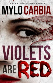 Violets Are Red, Mylo Carbia