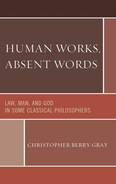 Human Works, Absent Words, Christopher Berry Gray