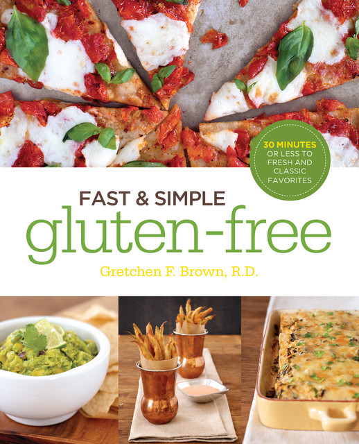 Fast and Simple Gluten-Free, Gretchen Brown