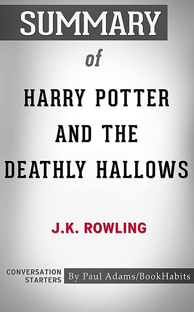 Summary of Harry Potter and the Deathly Hallows, Paul Adams