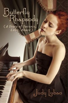 Butterfly Rhapsody (A Story of Success, Love, Abuse), Judy Lubao