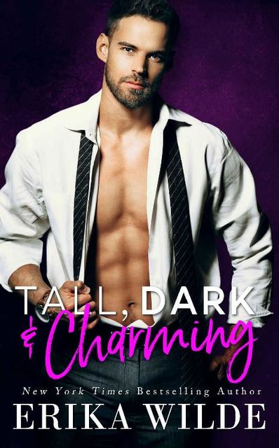 Tall, Dark and Charming (Tall, Dark and Sexy Series Book 1), Erika Wilde