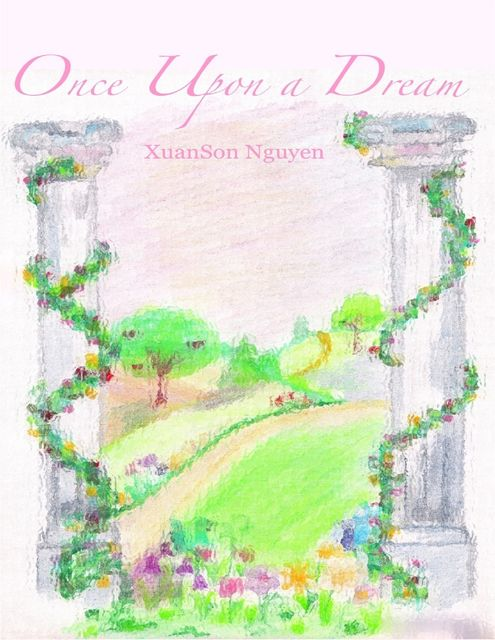 Once Upon a Dream, XuanSon Nguyen