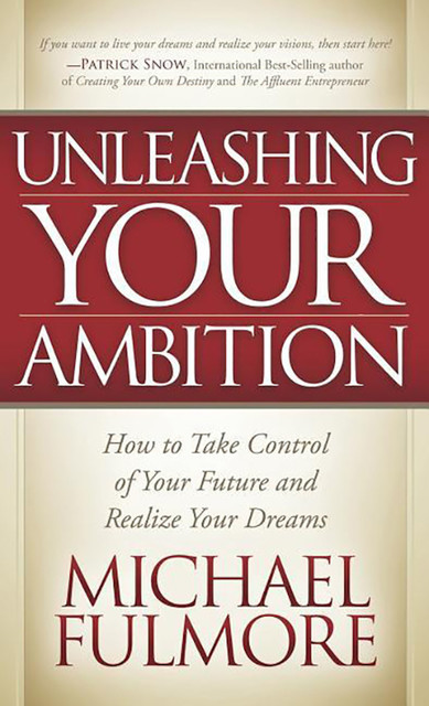 Unleashing Your Ambition, Michael Fulmore