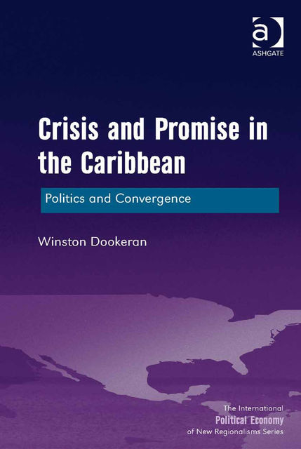 Crisis and Promise in the Caribbean, Winston Dookeran