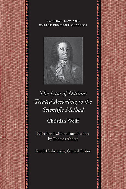 The Law of Nations Treated According to the Scientific Method, Christian Wolff