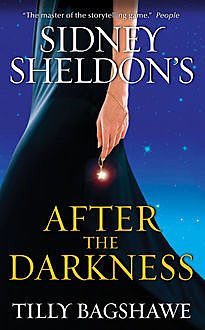 Sidney Sheldon's After the Darkness, Sidney Sheldon, Tilly Bagshawe