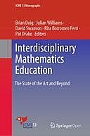 Interdisciplinary Mathematics Education: The State of the Art and Beyond, David Swanson, Brian Doig, Julian Williams, Rita Borromeo Ferri, Pat Drake