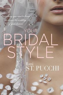 YOUR BRIDAL STYLE, Rani St. Pucchi