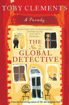 The No. 2 Global Detective, Toby Clements