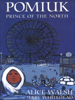 Pomiuk, Prince of the North, Alice Walsh