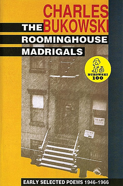 The Roominghouse Madrigals, Charles Bukowski