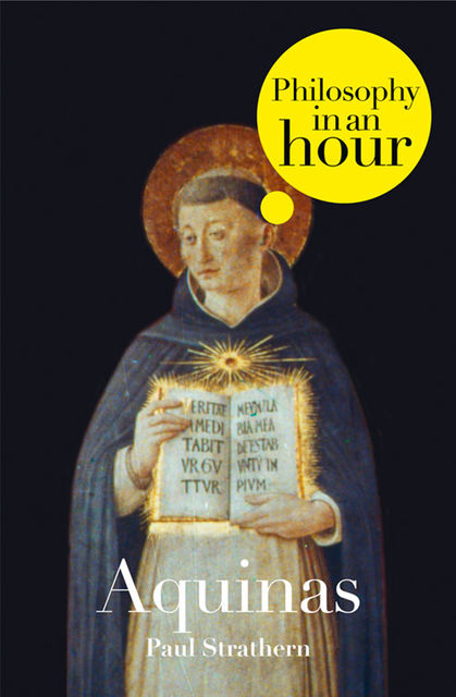 Thomas Aquinas: Philosophy in an Hour, Paul Strathern