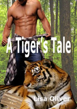 A Tiger's Tale (Arrowtown Book 1), Lisa Oliver