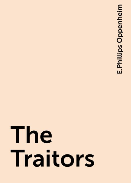The Traitors, E.Phillips Oppenheim