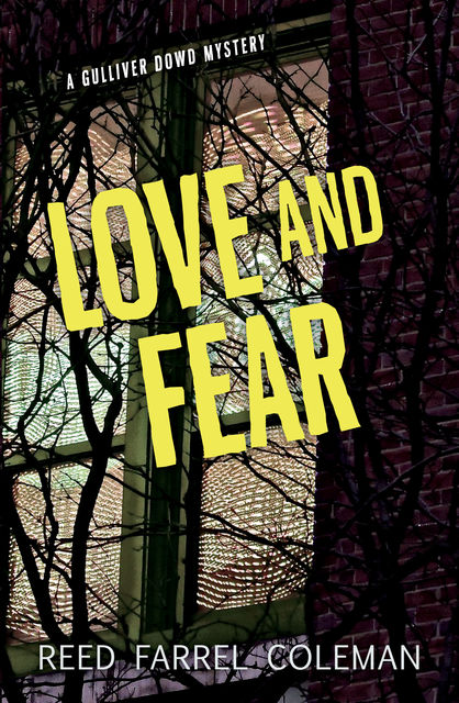 Love and Fear, Reed Farrel Coleman