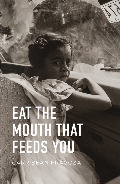 Eat the Mouth That Feeds You, Carribean Fragoza