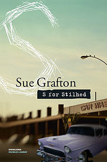 S for stilhed. En Sue Grafton krimi, Sue Grafton