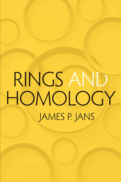 Rings and Homology, James P.Jans