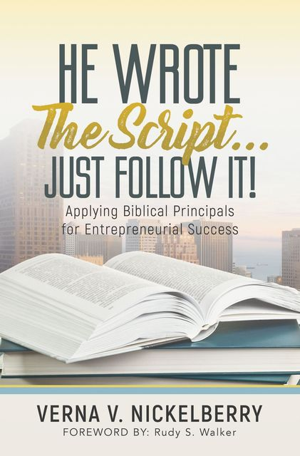 He Wrote The Script…Just Follow It, Verna V. Nickelberry