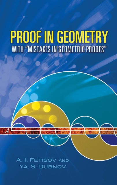 Proof in Geometry, A.I.Fetisov, Ya.S.Dubnov
