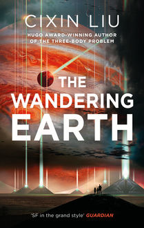 The Wandering Earth, Cixin Liu