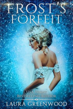 Frost's Forfeit, Laura Greenwood