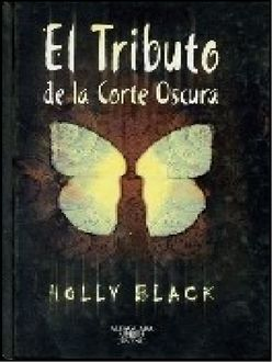 El Tributo De La Corte Oscura, Holly Black