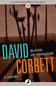 Blood of Paradise, David Corbett