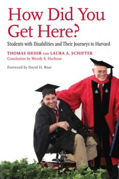 How Did You Get Here, Thomas Hehir, Wendy S.Harbour, Laura A. Schifter