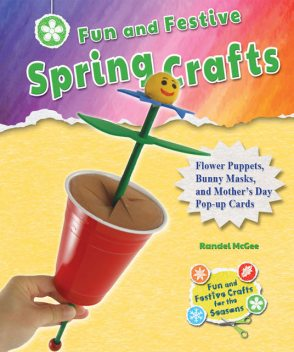 Fun and Festive Spring Crafts, Randel McGee