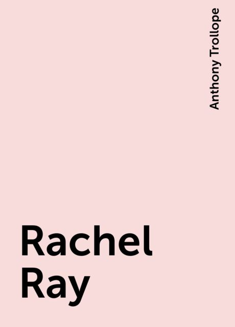Rachel Ray, Anthony Trollope