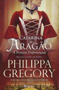 Catarina de Aragão, Philippa Gregory